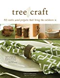 Chris Lubkemann: Tree Craft : 35 Rustic Wood Projects That Bring the Outdoors in (Paperback); 2010 Edition