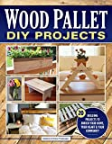 Wood Pallet DIY Projects: 20 Building Projects to Enrich Your Home, Your Heart & Your Community (Fox Chapel Publishing) Make One-of-a-Kind Useful Items for Your Home and Garden...