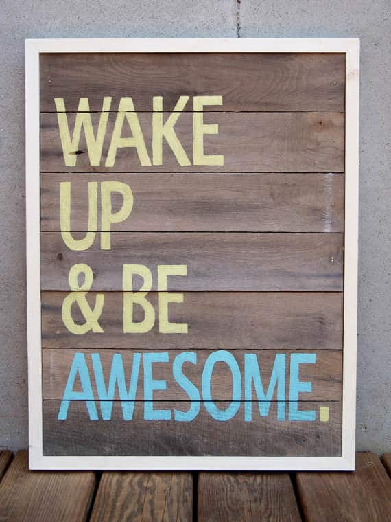 Wake Up And Be Awesome: Pallet Upcycling Project Pallet Wall Decor & Pallet Painting