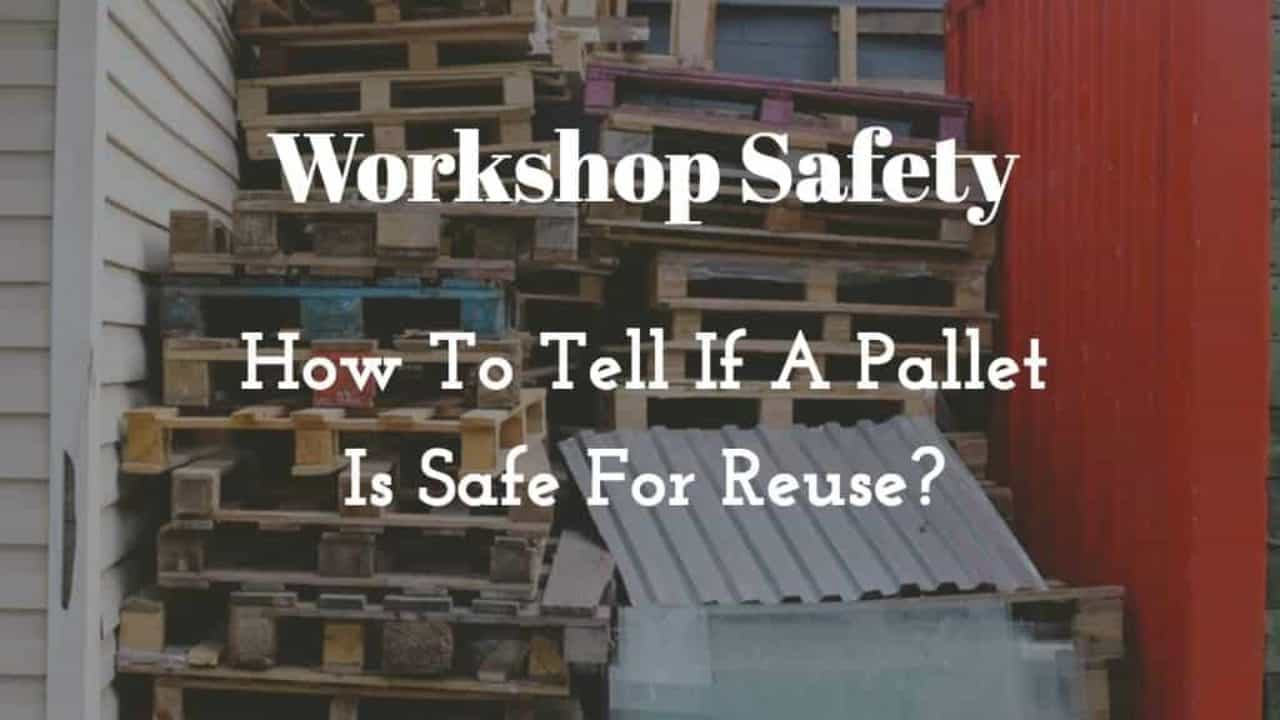 Is my wood pallet safe for reuse - Learn how to know? • 1001
