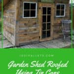 Garden Pallet Shed: Unique Shed Roofed Using Tin Cans