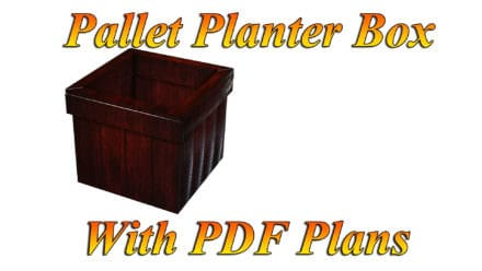 Planter Box from Pallets with Pdf Plans