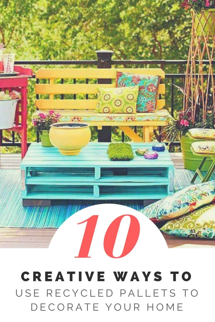 10 Creative Ways To Use Recycled Pallets To Decorate Your Home Decorators Catalog Best Ideas of Home Decor and Design [homedecoratorscatalog.us]