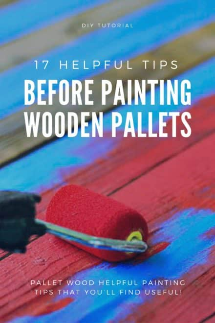 17 Helpful Tips Before Painting Wood Pallets