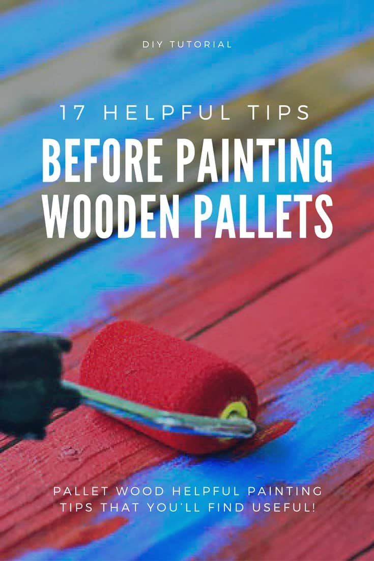 17 Helpful Tips Before Painting Wood Pallets 1001 Pallets