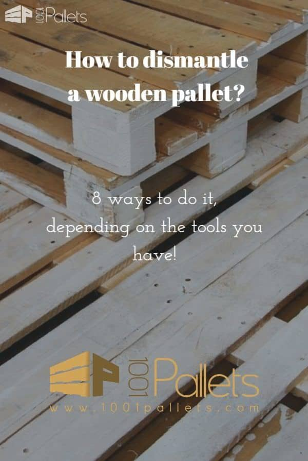 Learn The Best Ways to Dismantle a Wooden PalletPallet Ideas