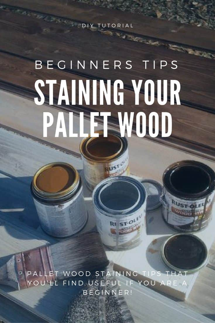 How To Stain Pallet Wood Tips For Beginners 1001 Pallets