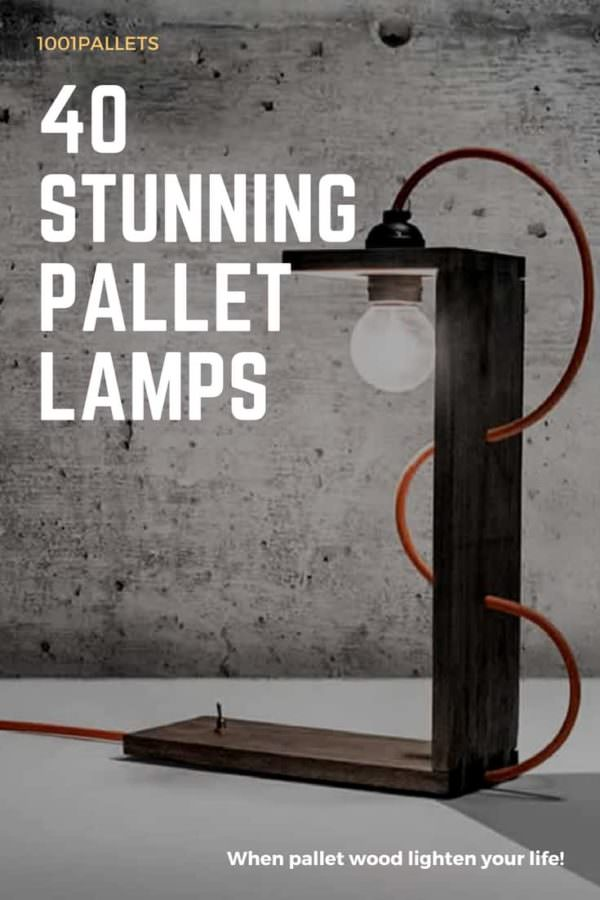 40 Stunning Lamps Made From Reclaimed Pallets