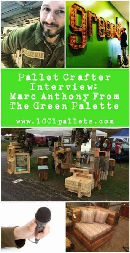 Pallet Crafter Interview #8: Marc Anthony From The Green Palette