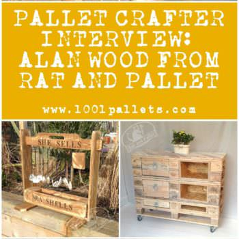 Pallet Crafter Interview #9: Alan Wood From Rat and Pallet