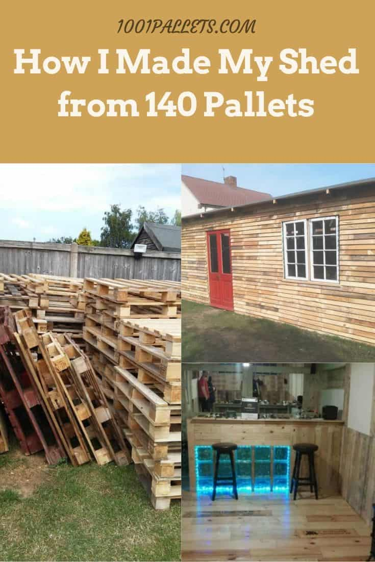 How I Made My Shed From 140 Pallets 1001 Pallets