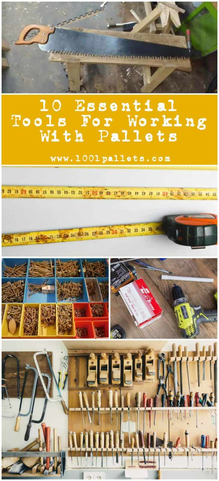 10 Essential Tools For Working With Pallets 1001 Pallets