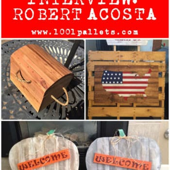 Pallet Crafter Interview #11: Robert Acosta