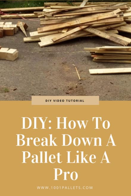 How to Break down a Pallet like a pro