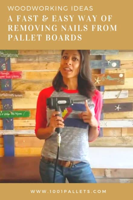 A Fast & Easy Way of Removing Nails from Pallet Boards