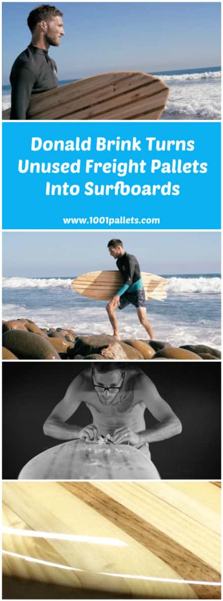 Donald Brink Turns Unused Freight Pallets Into Surfboards