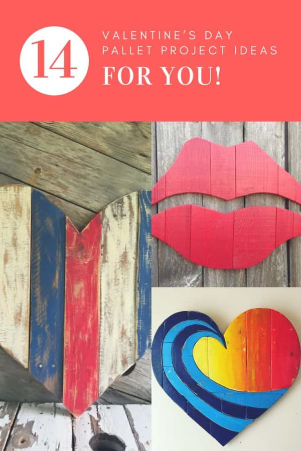 14 Valentine's Day Pallet Project Ideas For You!
