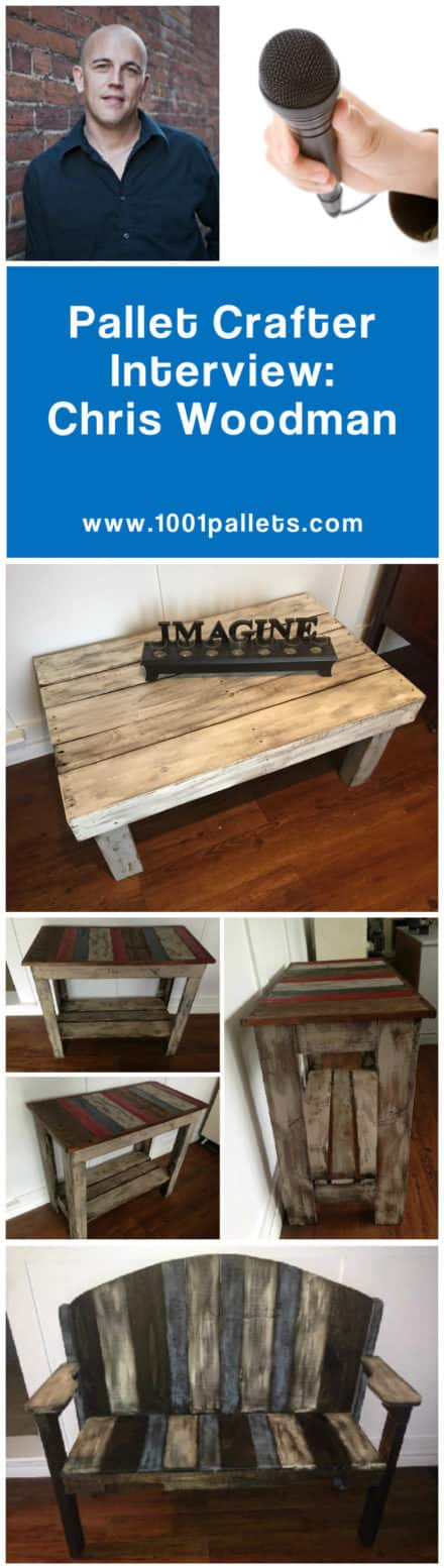 Pallet Crafter Interview #17: Chris Woodman