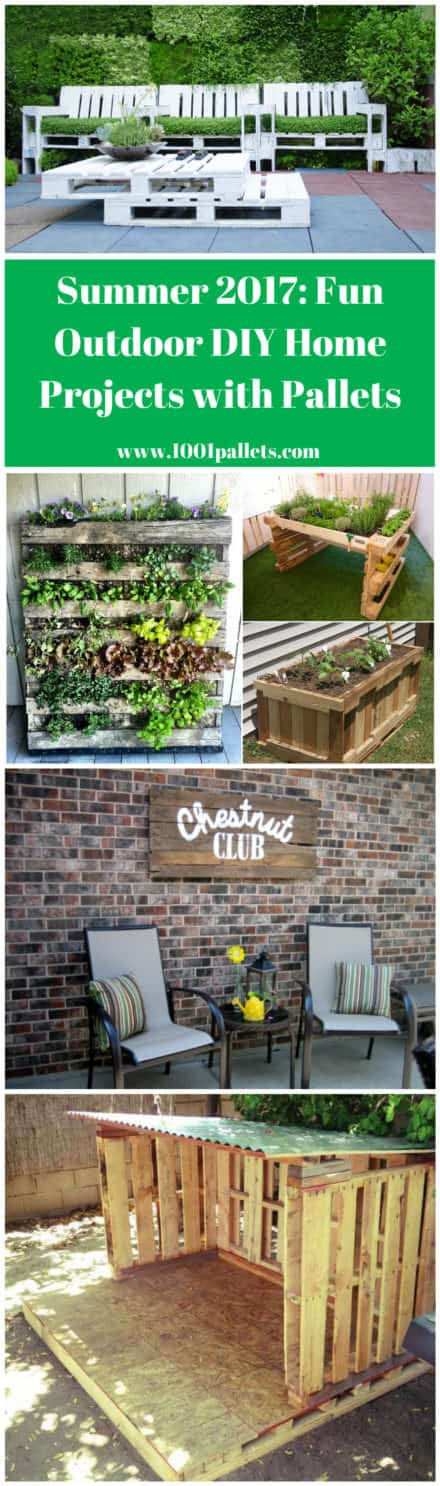 Summer 2017: Fun Outdoor DIY Home Projects with Pallets