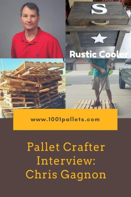 Pallet Crafter Interview #22: Chris Gagnon