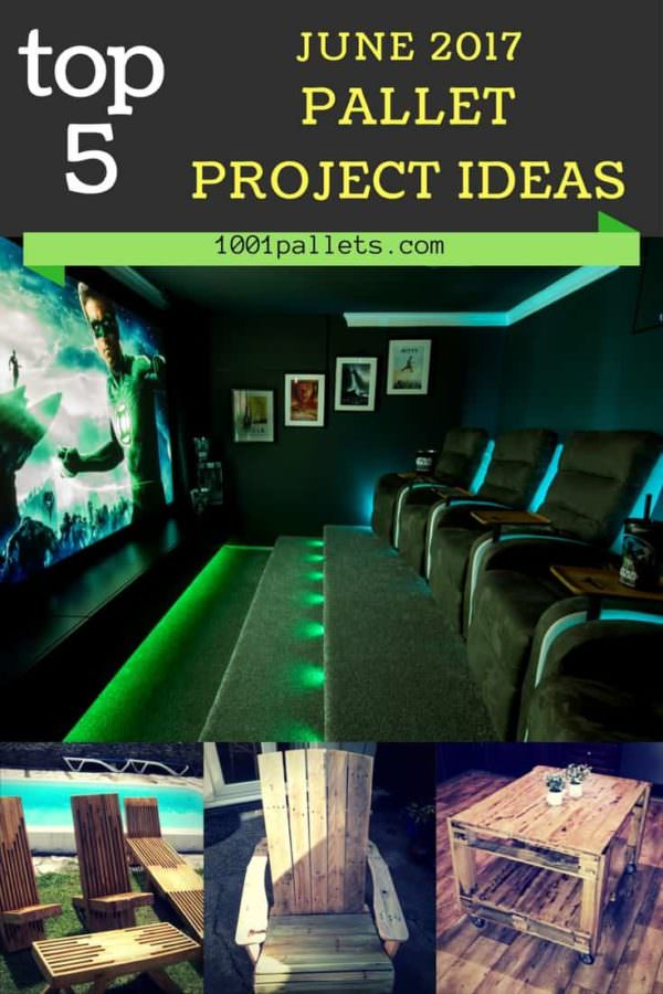 Top 5 Pallet Projects June 2017 Picked By You!