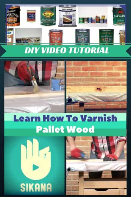 Diy Video Tutorial: Varnishing Pallet Wood