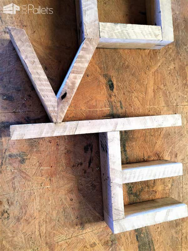 Spell Out Your Love: Pallet Love Wall Art DIY Pallet Tutorials Pallet Shelves & Pallet Coat Hangers Pallet Wall Decor & Pallet Painting