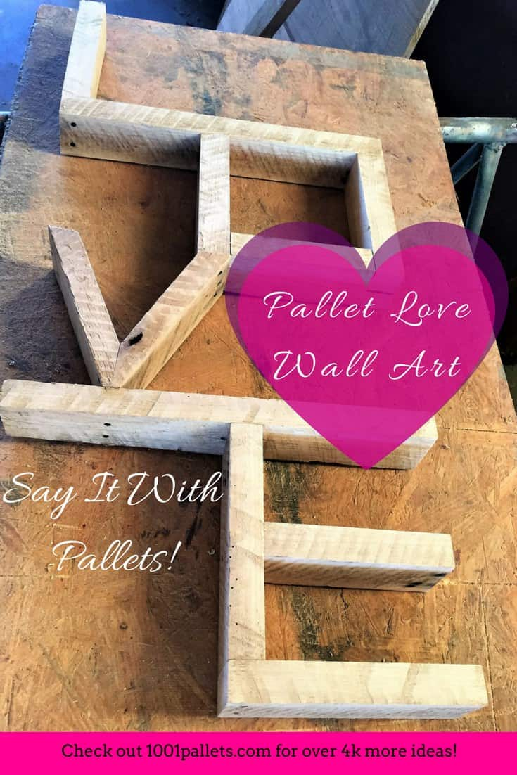 spell out your love pallet love wall art