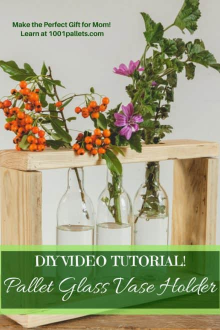 Diy Video Tutorial: Pallet Glass Vase Stand