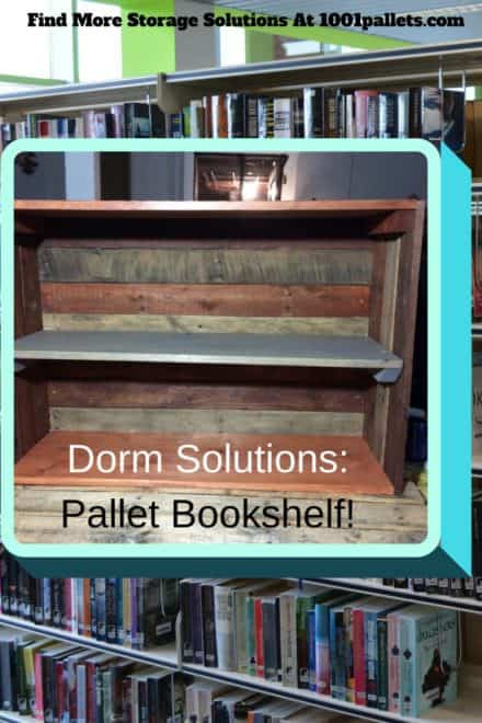 Pallet Dorm Bookshelf: Daughter's First Pallet Project!