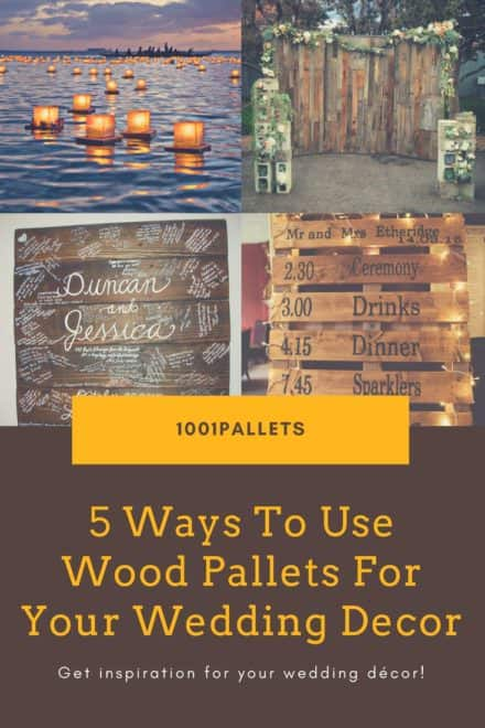 5 Ways to Use Wood Pallets for Your Wedding Decor