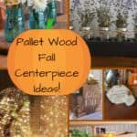 6 Pallet Fall Centerpiece Ideas That Will Brighten Holidays!