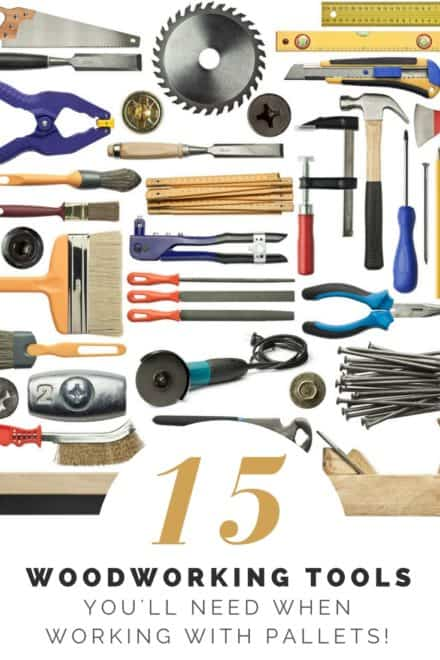 Top 15 Tools For Your Pallet Projects You Can Buy at Amazon!