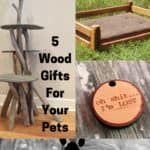 5 Upcycled Wood Pet-themed Gifts You'll Love!