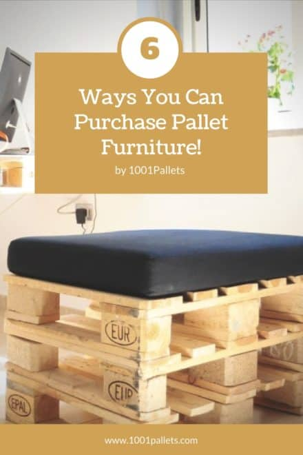 6 Ways You Can Purchase Pallet Furniture!