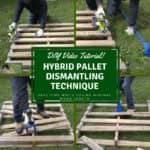Dismantle Wood Pallets Fast Using This Hybrid Technique