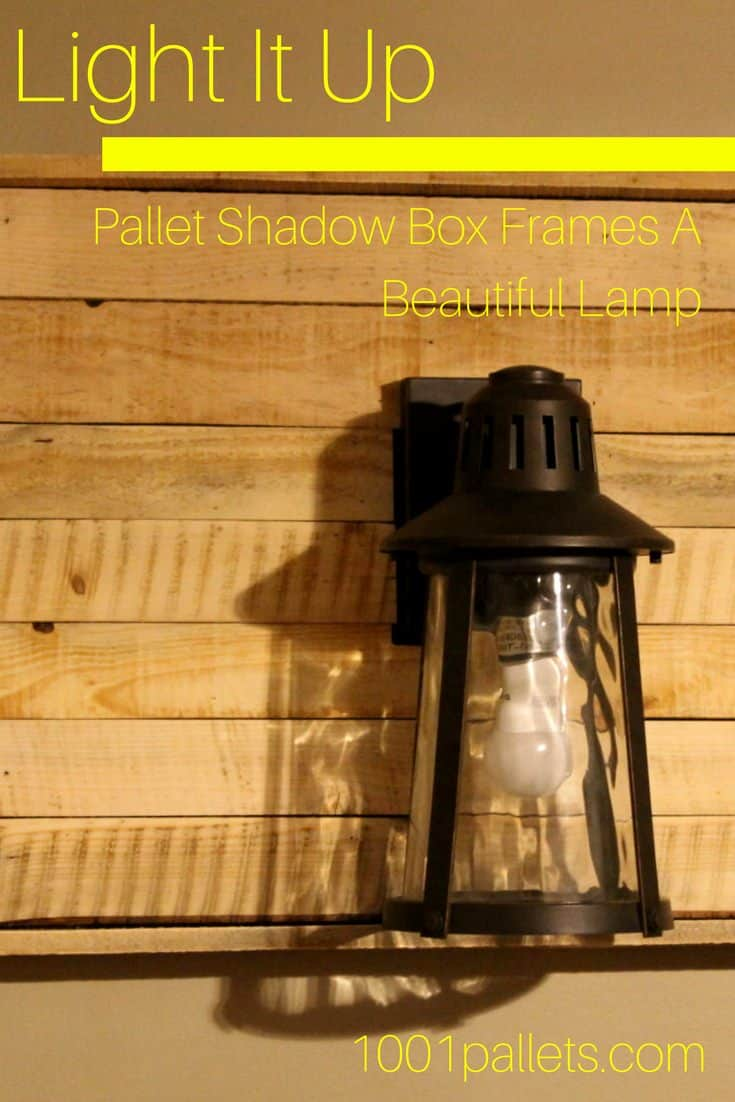 Pallet Shadow Box Wall Lamp Project Pallet Lamps & LightsPallet Wall Decor & Pallet Painting