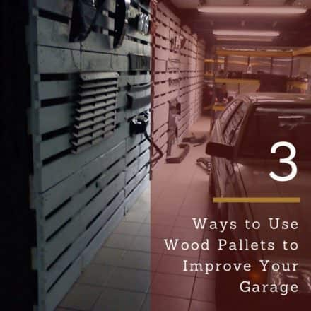 3 Ways to Use Wood Pallets to Improve Your Garage