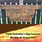 Burning Love: Pallet Valentine's Sign Has Suncatcher Marbles Pallet Wall Decor & Pallet Painting