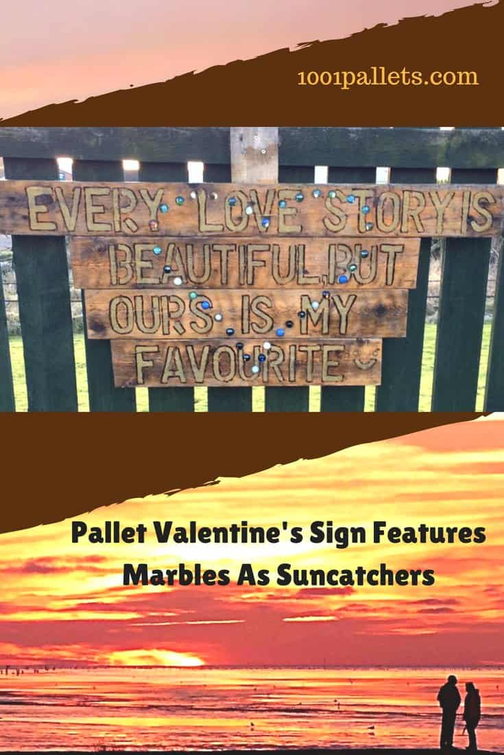 Don't lose your marbles! Make this Valentine's Sign with them instead! Pallet Valentine's Sign With Inlaid Marbles! The inlaid marbles catch the sun & sparkle like suncatchers. Outline quotes with a wood burning tool. #palletlove #valentine