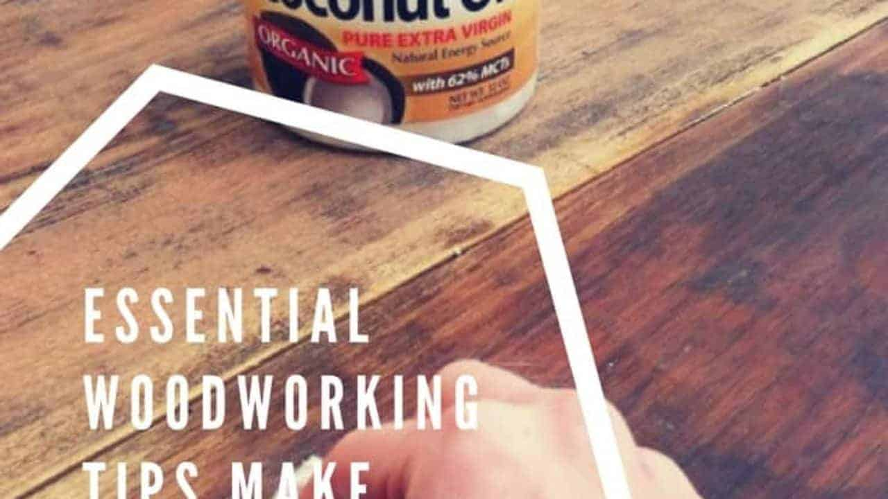Essential Woodworking Tips Make Projects Easy Fun 1001