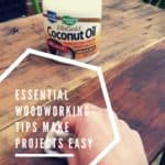 Essential Woodworking Tips Make Projects Easy & Fun
