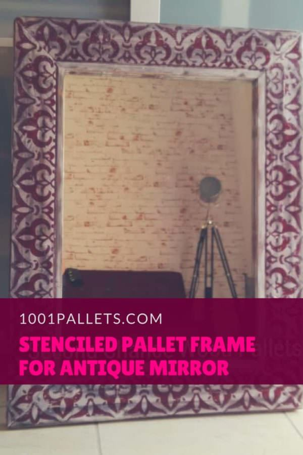 Pallet Wood Stenciled Frame For Beautiful Vintage Mirror