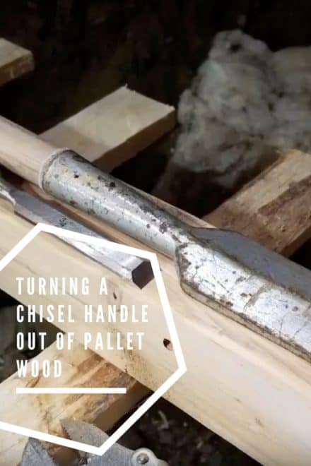 Turning a Chisel Handle out of Pallet Wood