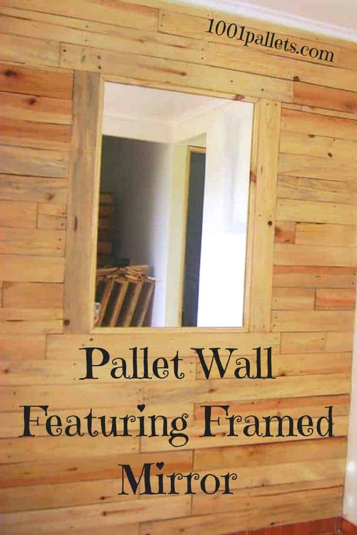 Add pizzazz to a small house with a focal Pallets Wall! Use construction adhesive to make fast work of this project. The wall features a frame center mirror. #diypalletwall #smallhomeideas #palletwall