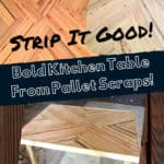 Create This Stripped Kitchen Table With Pallet Scraps!
