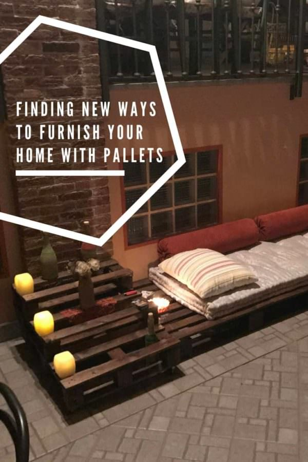 Finding New Ways to Furnish Your Home With Pallets