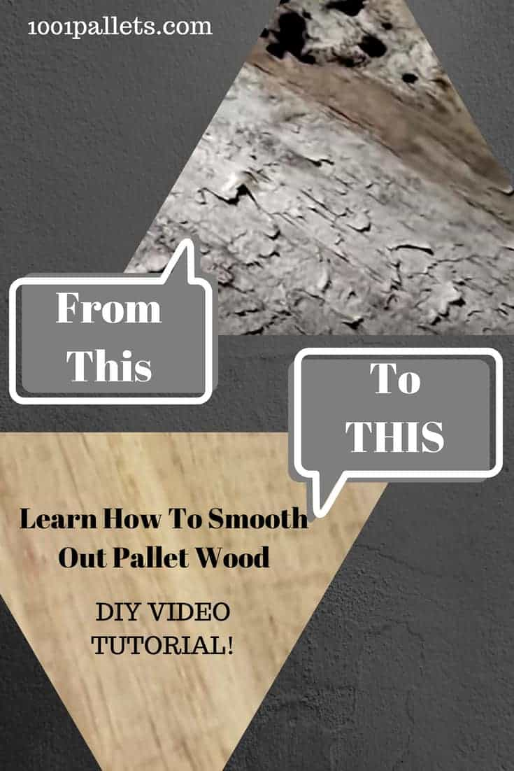 Learn how to smooth pallet wood for your projects the simple way. Watch the DIY Video Tutorial and start reclaiming that silvered, rough wood for your next idea. Don't let that weathered wood intimidate you! #diypalletprojects #diyideas #sanding #woodworking #pallets #wood