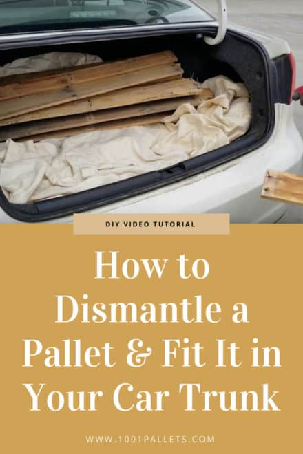 How to Dismantle a Pallet & Fit It in Your Car Trunk
