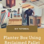 Diy: Planter Box Using Reclaimed Pallet Wood